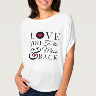 Love You to the Moon and Back Shirt