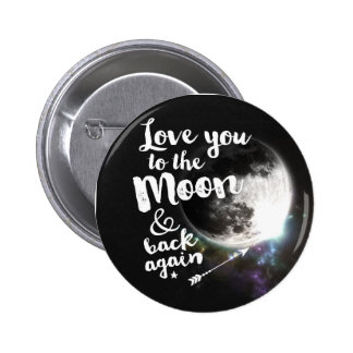 Love you to the Moon & back again • Space Design Button