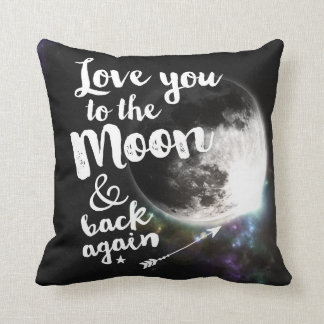Love you to the Moon & back again • Space Design Throw Pillow