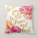 "&quot;Love You To the Moon &amp; Back&quot; Floral Gold Pillow<br><div class=""desc"">Super cute golf foil floral pillow</div>"