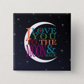 Love You to the Moon & Back Pinback Button
