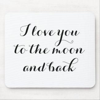 Love You to the Moon Mouse Pads