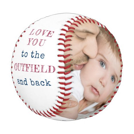 Love you to the Outfield and Back White Photo Baseball
