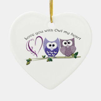 Love You with Owl my Heart, cute Owls art gifts Ceramic Ornament