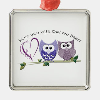 Love You with Owl my Heart, cute Owls art gifts Metal Ornament