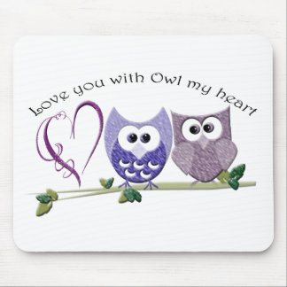 Love you with Owl my heart, cute Owls art gifts Mouse Pad