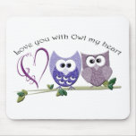 Love you with Owl my heart, cute Owls art Mouse Pad