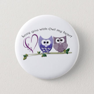 Love you with Owl my heart, cute Owls art Pinback Button