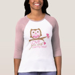 Love you with OWL My Heart Tee Shirt