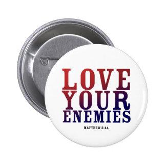 LOVE YOUR ENEMIES BOTTON BUTTON