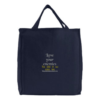 Love your enemies embroidered tote bag