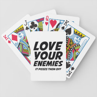 Love Your Enemies. It Pisses Them Off. Bicycle Playing Cards