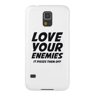 Love Your Enemies. It Pisses Them Off. Galaxy S5 Cases
