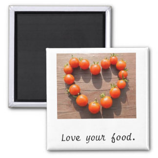 Love your food. fridge magnet