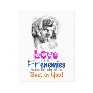 """Love Your Frenemies ~ 14X11 Canvas 1.5"""" Thick"""