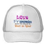 Love your Frenemies ~ Hat