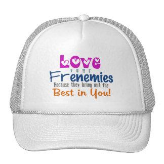 Love your Frenemies Hat