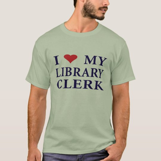 Love Your Library Clerk T-Shirt