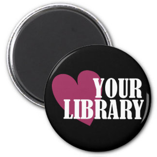Love Your Library 2 Inch Round Magnet