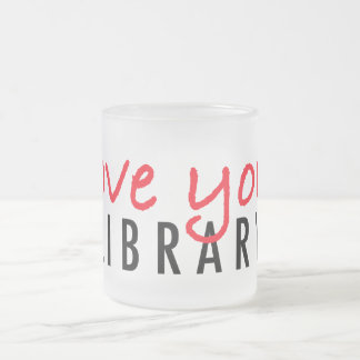 Love Your Library 10 Oz Frosted Glass Coffee Mug