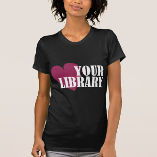 Love Your Library Tee Shirt