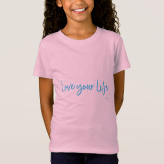 Love your LIFE, Quote Text Cool T-Shirt