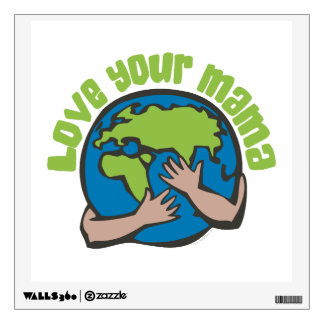Love Your Mama Earth Wall Decal