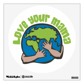 Love Your Mama Earth Wall Sticker