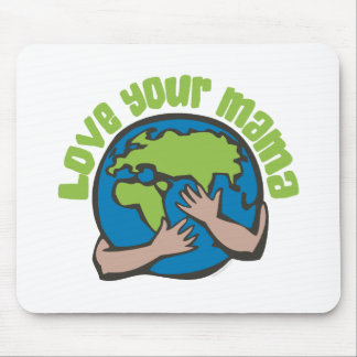 Love Your Mama Mouse Pad