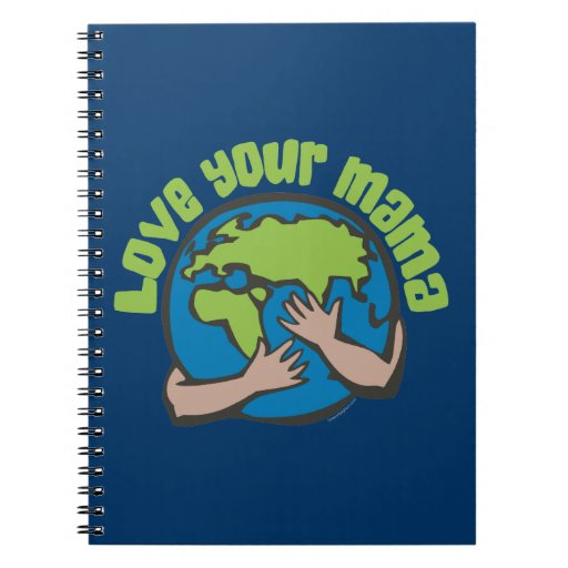 Love Your Mama Notebook