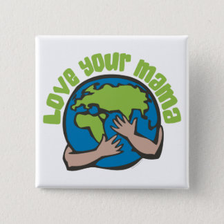 Love Your Mama Pinback Button
