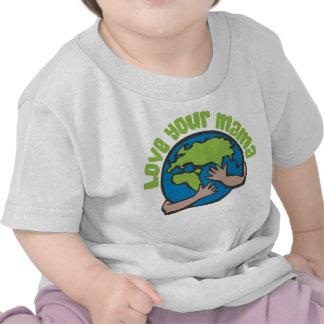 Love Your Mama Tshirts