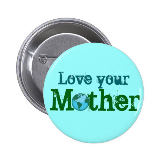 Love Your Mother 2 Inch Round Button