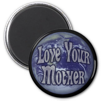 Love Your Mother 2 Inch Round Magnet