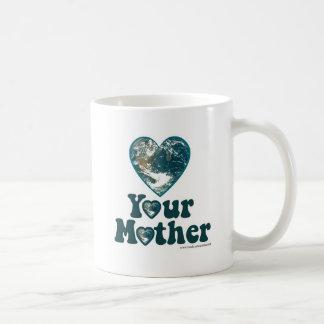 Love Your Mother Earth Coffee Mug