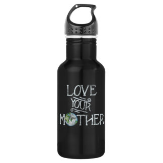 Love your mother earth day stainless steel water bottle