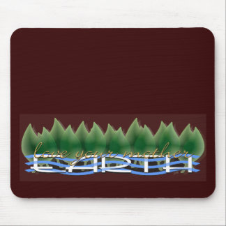 Love Your Mother Earth: Green Leaves & Water Mouse Pad