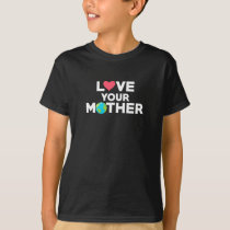 Love Your Mother Earth Hipster Novelty T-Shirt