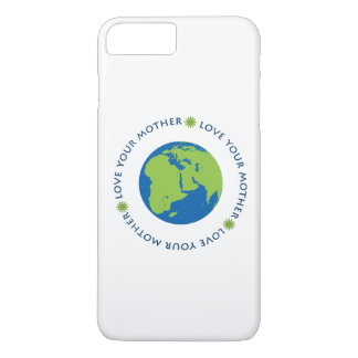 Love Your Mother (Earth) iPhone 7 Plus Case