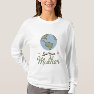 Love Your Mother Earth Long Sleeve T-shirt
