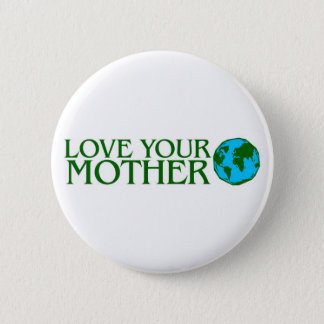 Love Your Mother Earth Pinback Button