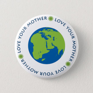 Love Your Mother (Earth) Pinback Button