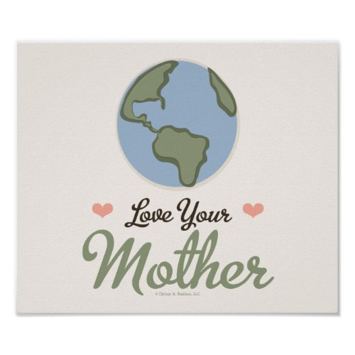 Love Your Mother Earth Poster zazzle_print