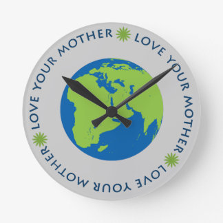 Love Your Mother (Earth) Round Clock