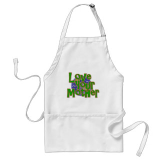 Love Your Mother Earth Save the Planet Aprons