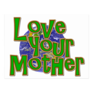 Love Your Mother (Earth)  Save the Planet! Postcard