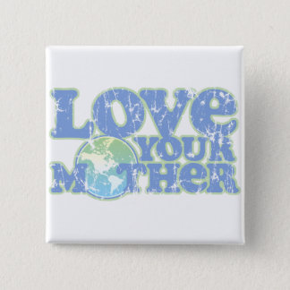 Love Your Mother Earth Square Button