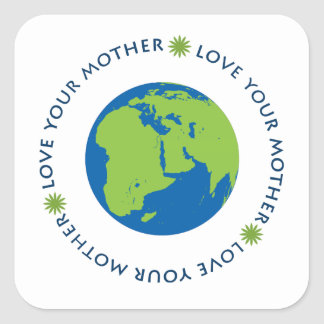 Love Your Mother (Earth) Square Sticker
