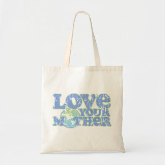 Love Your Mother Earth Tote Bag
