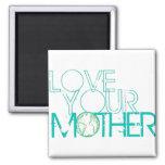 """Love Your Mother"" Earth Vintage Fridge Magnets"
